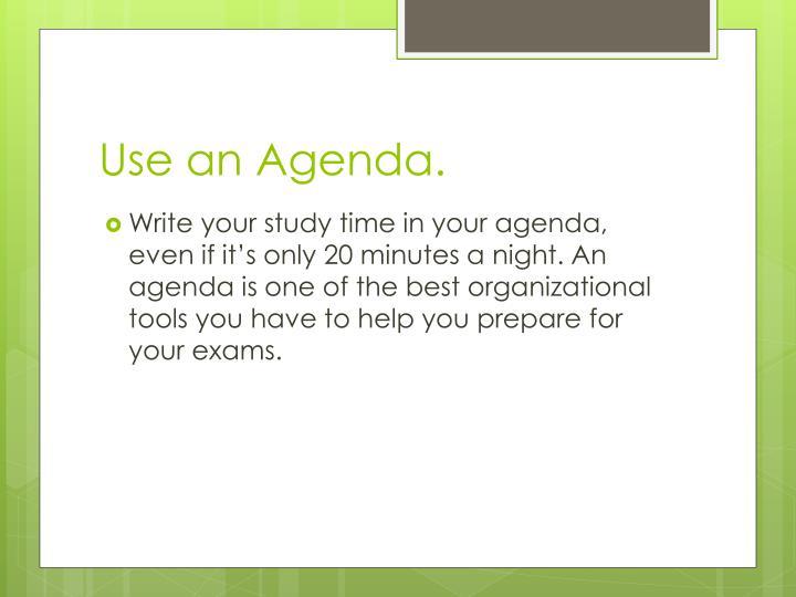 Use an Agenda.