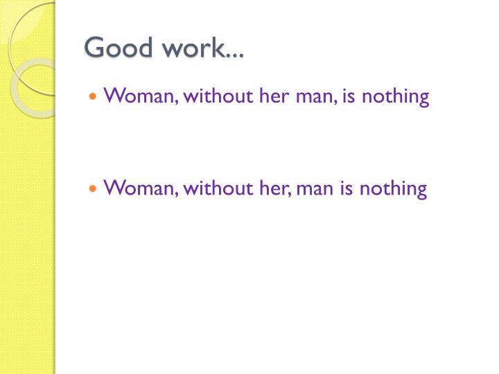 Good work...