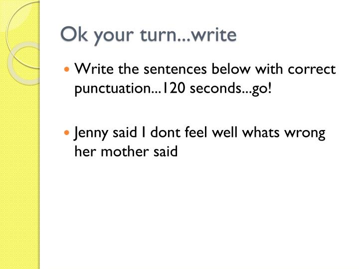 Ok your turn...write