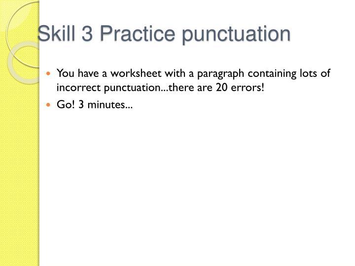Skill 3 Practice punctuation