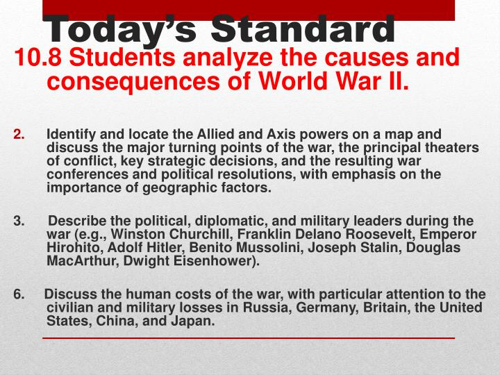 10.8 Students analyze the causes and consequences of World War II.