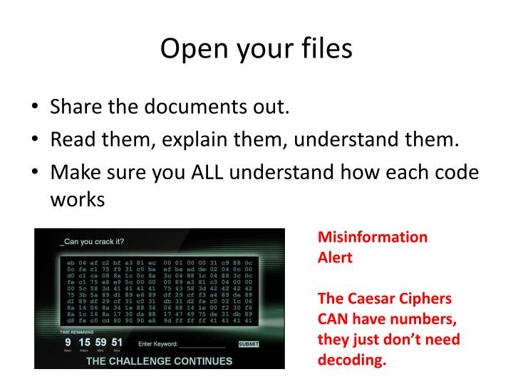 Open your files