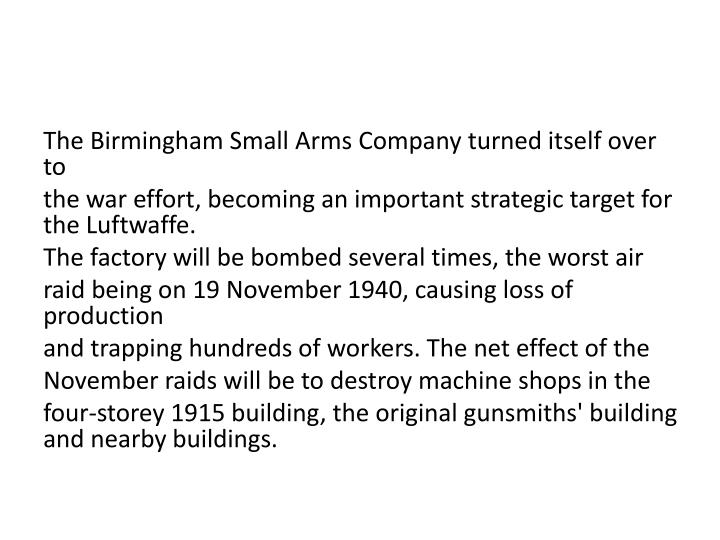TheBirmingham Small Arms Companyturned itself over to