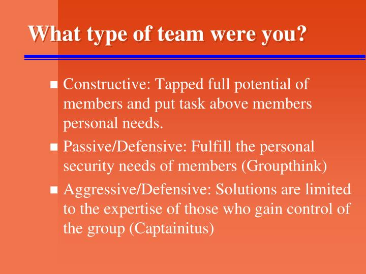 What type of team were you?