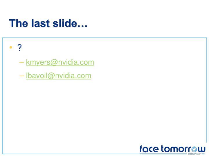 The last slide…