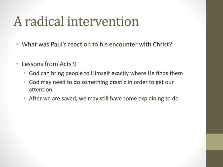 A radical intervention