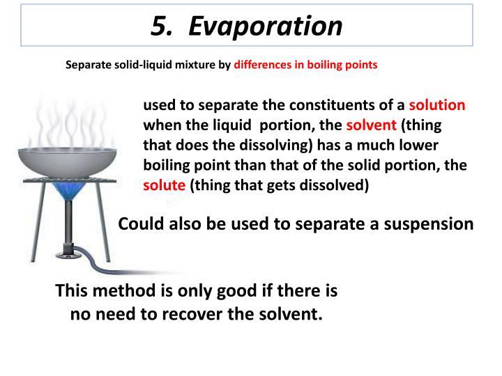 5.  Evaporation
