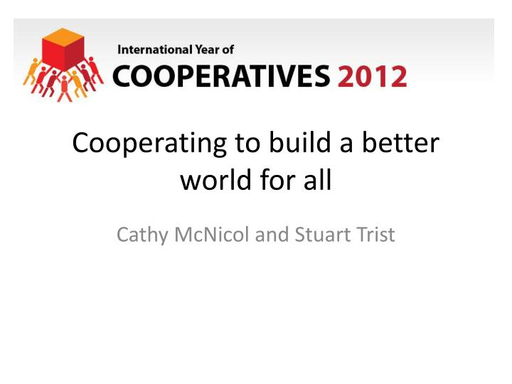Cooperating to build a better world for all