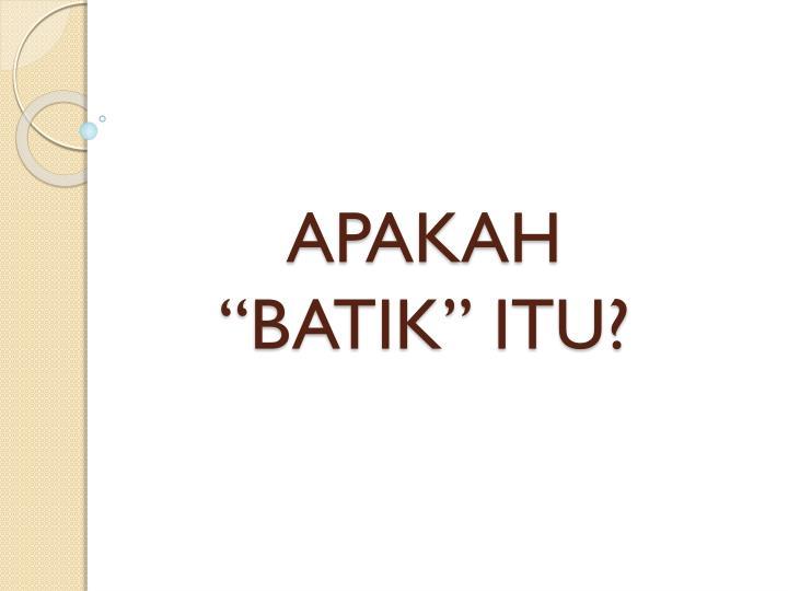 APAKAH