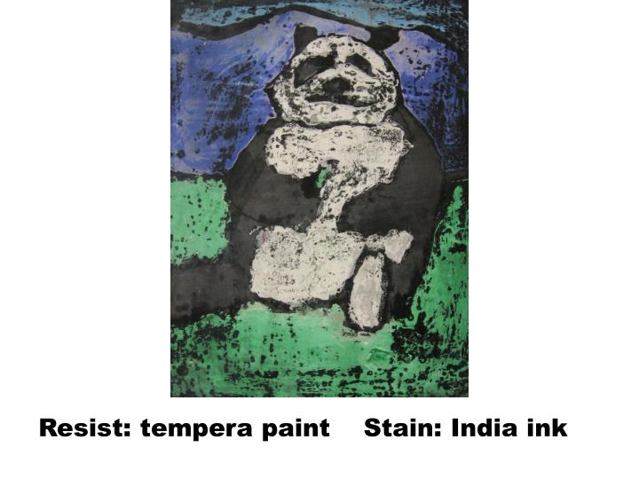 Resist: tempera paint    Stain: India ink