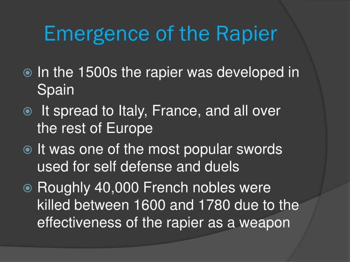 Emergence of the Rapier