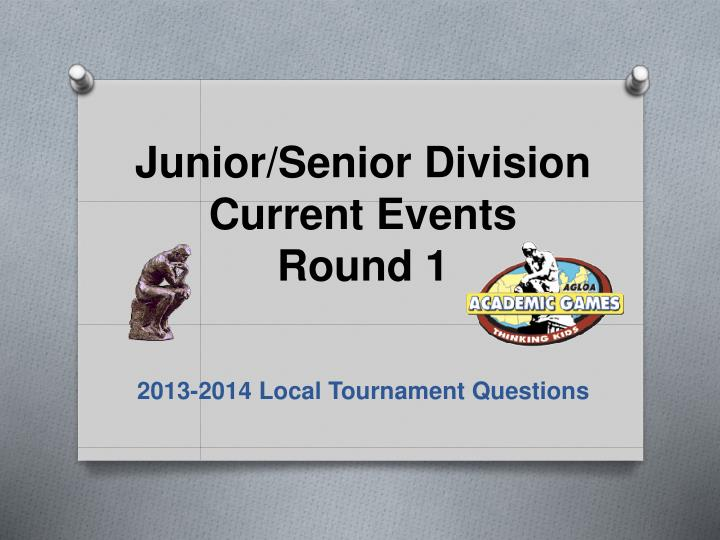 Junior senior division current events round 1