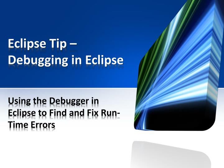Eclipse tip debugging in eclipse