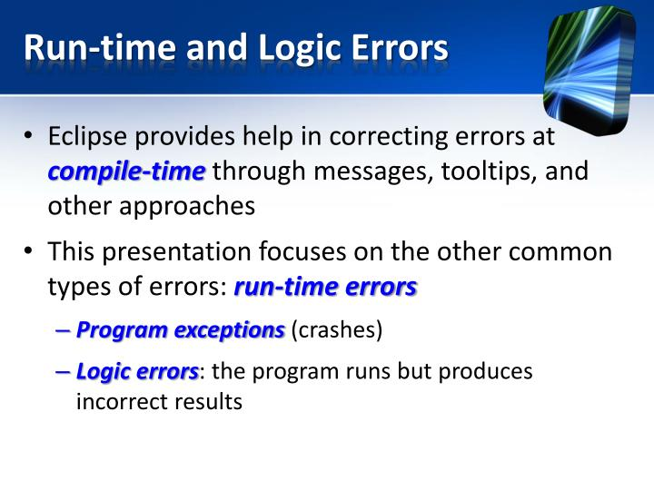 Run time and logic errors