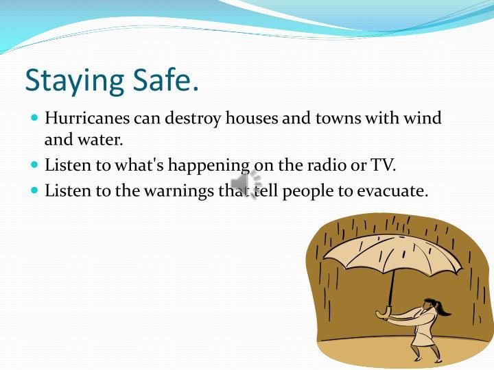 Staying Safe.
