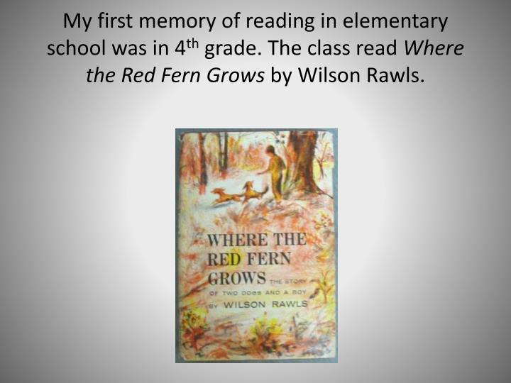 My first memory of reading in elementary school was in 4