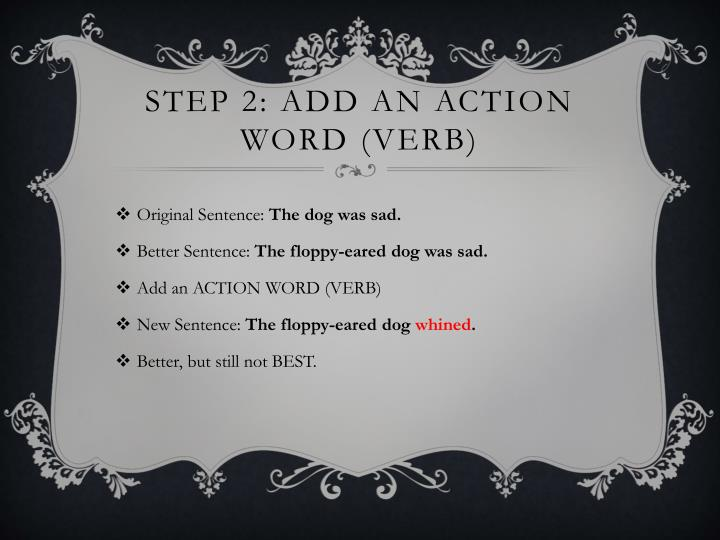 Step 2 add an action word verb