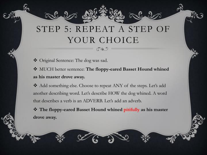 Step 5: Repeat a Step of your choice