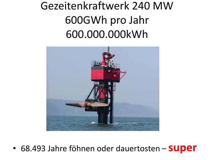 Gezeitenkraftwerk 240 MW
