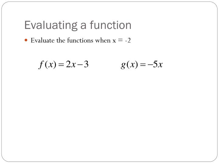 Evaluating a function