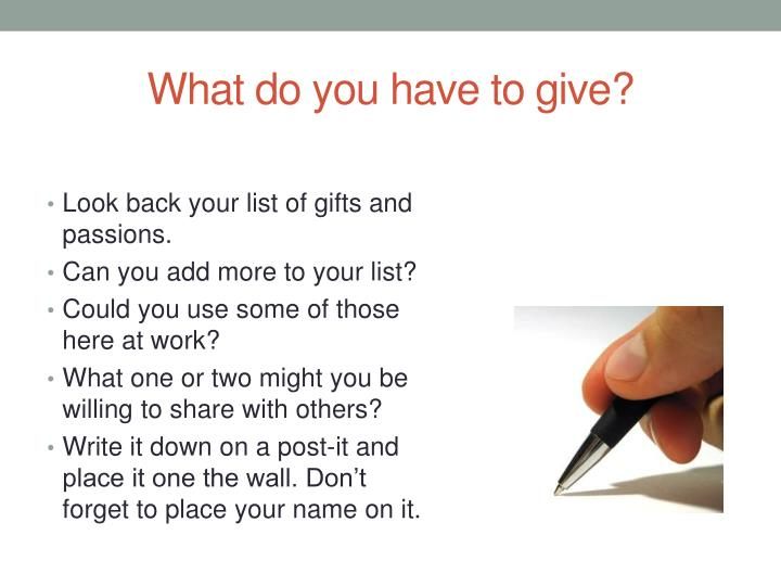 What do you have to give?