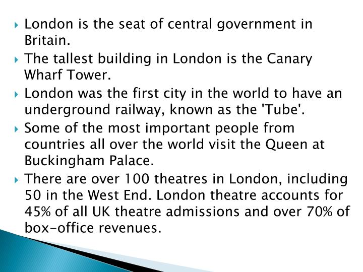 London is the seat of central government in Britain.