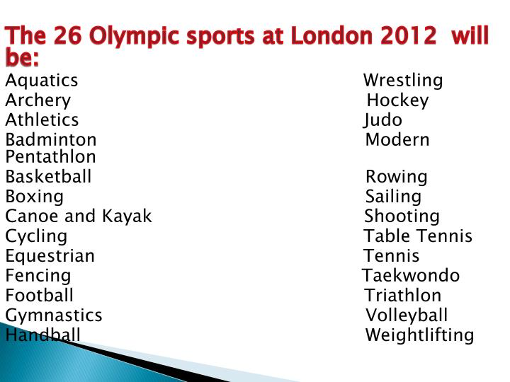 The 26 Olympic sports at London 2012  will