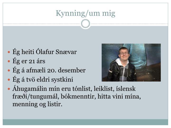 Kynning/um mig