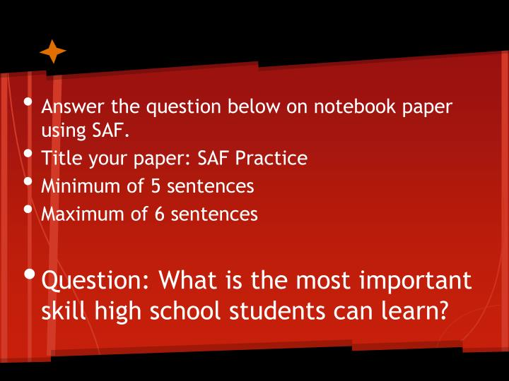 Answer the question below on notebook paper using SAF.