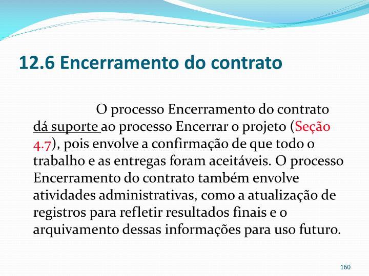 12.6 Encerramento do contrato