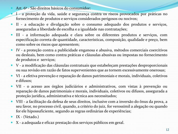 Art. 6 - So direitos bsicos do consumidor: