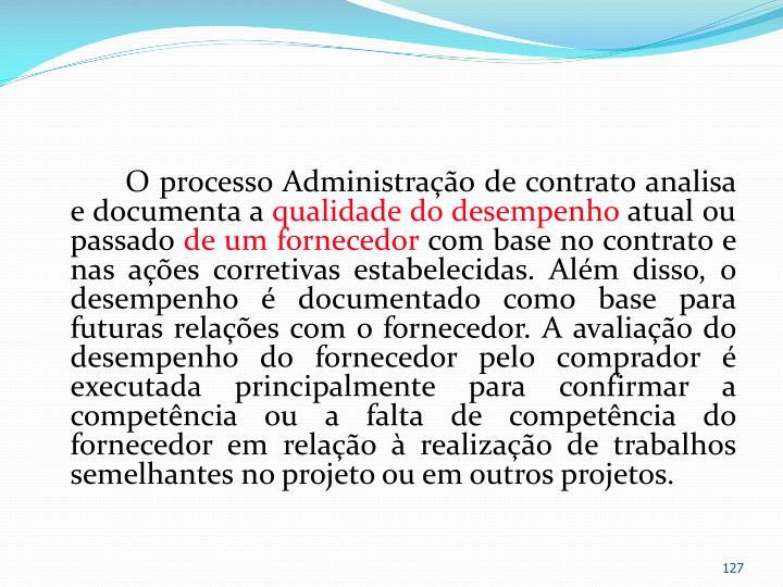O processo Administração de contrato analisa e documenta a