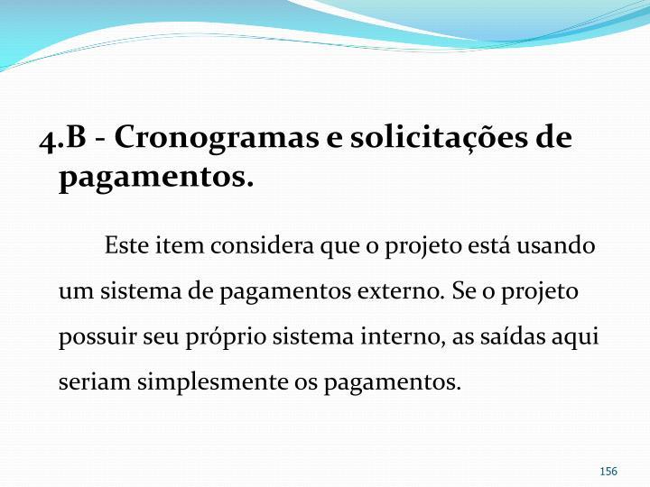 4.B - Cronogramas e solicitações de pagamentos.