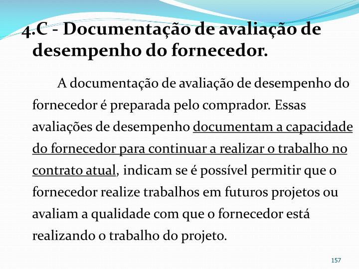 4.C - Documentação de avaliação de desempenho do fornecedor.