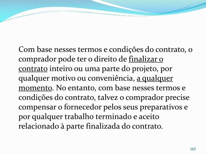 Com base nesses termos e condições do contrato, o comprador pode ter o direito de