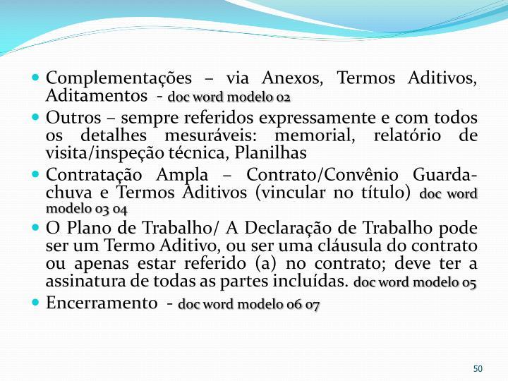 Complementações – via Anexos, Termos Aditivos, Aditamentos  -
