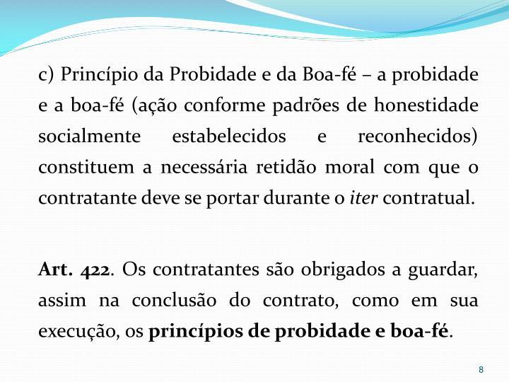 c) Princípio da Probidade e da