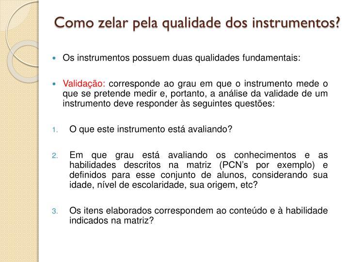 Como zelar pela qualidade dos instrumentos?