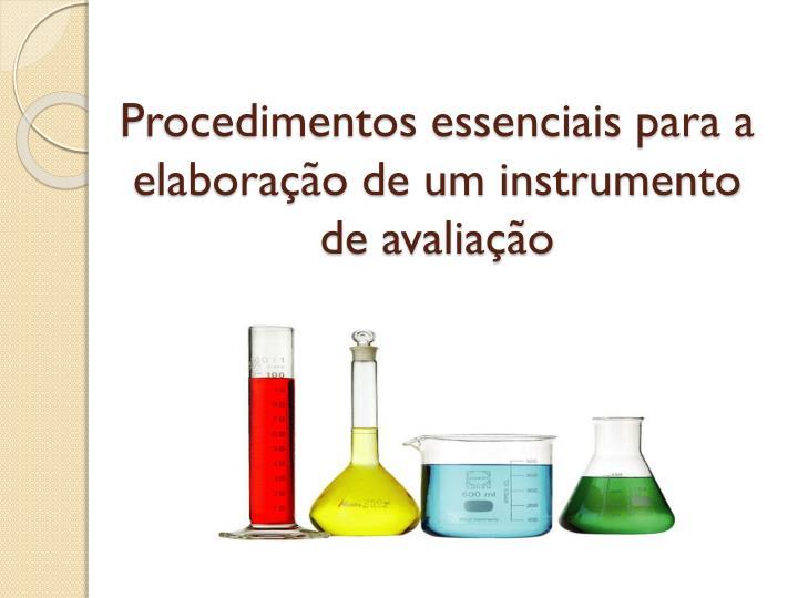 Procedimentos essenciais para a elaboração de um instrumento de avaliação