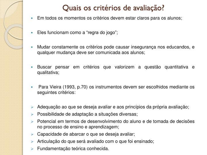 Quais os critérios de avaliação?