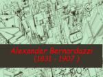 alexander bernardazzi 1831 1907