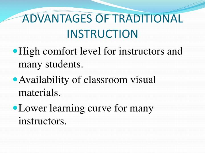 ADVANTAGES OF TRADITIONAL INSTRUCTION