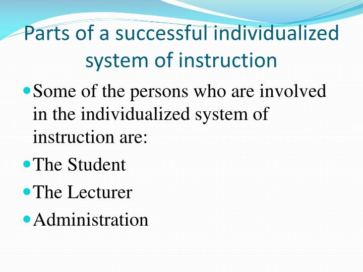 Parts of a successful individualized system of instruction