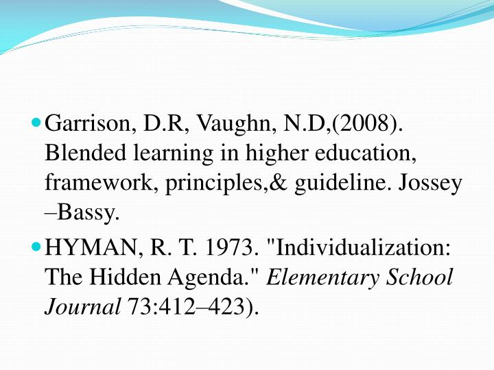 Garrison, D.R, Vaughn, N.D,(2008).  Blended learning in higher education, framework, principles,& guideline.