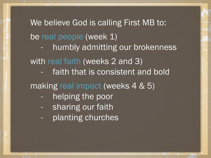 We believe God is calling First MB to: