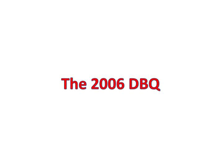 dbq essay apwh Ap world history dbq essay directions: the following question is based on the accompanying documents 1-8 (the documents have been edited for the purpose of this exercise) write your answer on the lined pages provided.