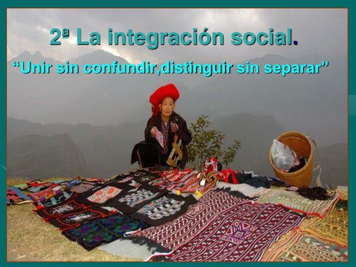 2ª La integración social