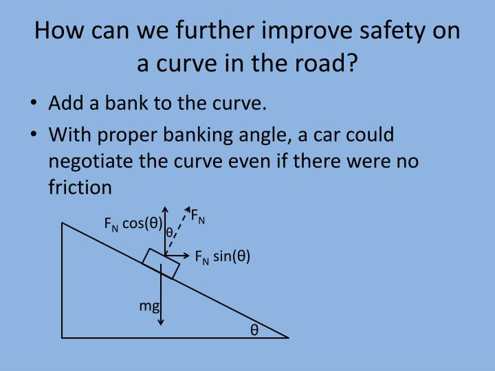 How can we further improve safety on a curve in the road?