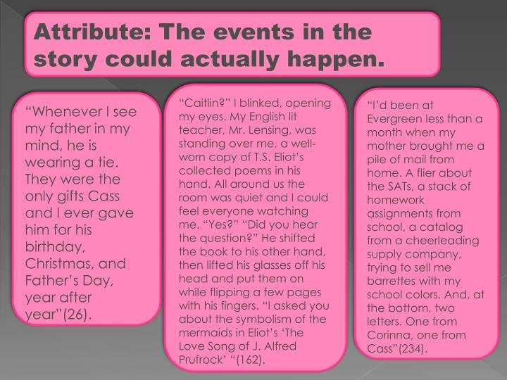 Attribute: The events in the story could actually happen.