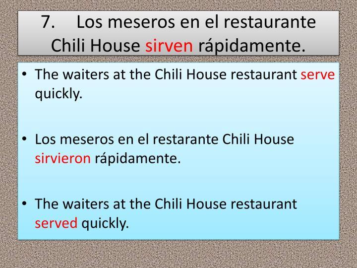 7.Los meseros en el restaurante Chili
